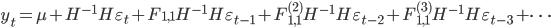 y_{t} = \mu + H^{-1} H \varepsilon_{t} + F_{1,1} H^{-1} H \varepsilon_{t-1} + F_{1,1}^{(2)} H^{-1} H \varepsilon_{t-2} + F_{1,1}^{(3)} H^{-1} H \varepsilon_{t-3} + \cdots