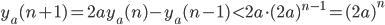 y_a(n+1)=2ay_a(n)-y_a(n-1) < 2a\cdot (2a)^{n-1}=(2a)^n
