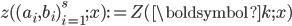 z( (a_i, b_i)_{i=1}^s; x):=Z(\boldsymbol{k}; x)