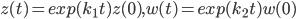 z(t) = exp(k_1 t)z(0),w(t) = exp(k_2 t)w(0)