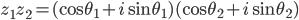 z_1z_2 = (\cos{\theta_1}+i\sin{\theta_1})(\cos{\theta_2}+i\sin{\theta_2})